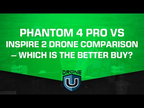 Phantom 4 Pro Vs Inspire 2 Drone Comparison – Which Is The Better Buy?