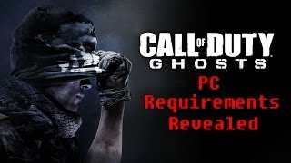 Call of Duty: Ghosts PC Requirements Are How High?