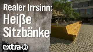 Realer Irrsinn: Heiße Sitzbänke in Paderborn | extra 3 | NDR