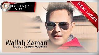 Wallah Zaman  - Ricky Likoer [ Official ]
