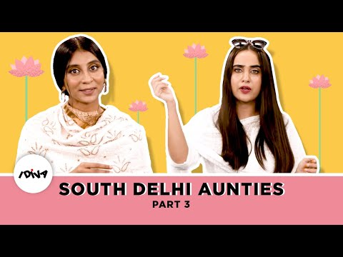 iDIVA - Types Of South Delhi Aunties Part 3 | This Is Every South Delhi Aunty Ever