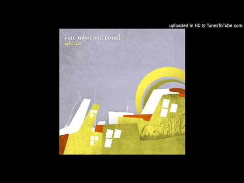 I Am Robot and Proud - Something to Write Home About mp3