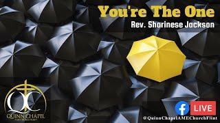 You're The One | Rev. Sharinese Jackson | Quinn Chapel A.M.E Flint