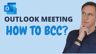 How to add bcc/blind copy to meeting invites in Outlook Calendar