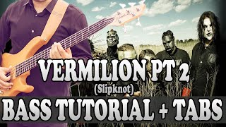 vermilion pt 2 bass tutorial with tabs slipknot