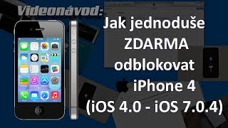 Videonávod: Jak jednoduše a ZDARMA odblokovat iPhone 4 (iOS 4.0 - iOS 7.0.4)