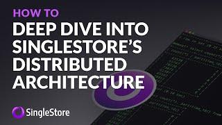 #DeepDive into #SingleStore's #DistributedArchitecture