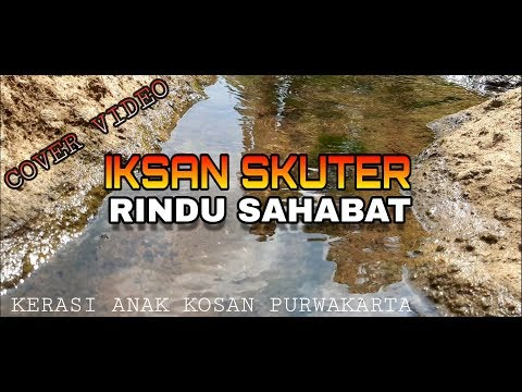 IKSAN SKUTER - RINDU SAHABAT Fun Official Music Video