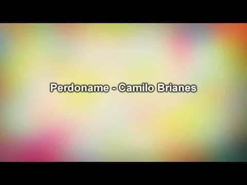 Perdoname - Camilo Blanes (Letra)