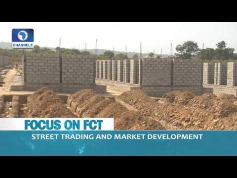 Dateline Abuja: FCT Cracks Down On Street Traders To Development Markets