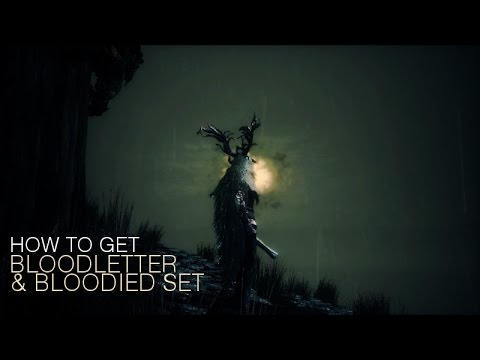 [Bloodborne] How to get Bloodletter and Bloodied Set