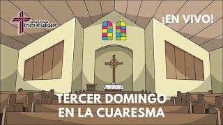 El Tercer Domingo en la Cuaresma, Cristo El Salvador LCMS Del Rio, TX