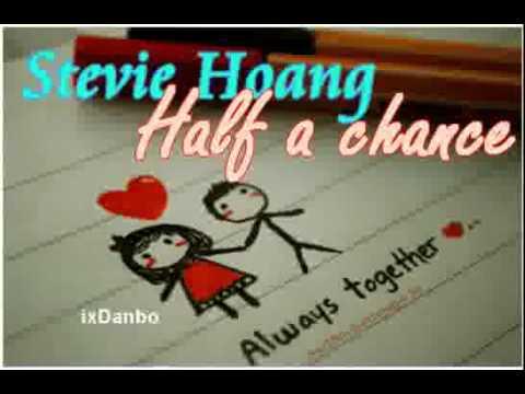 Stevie Hoang - Half A Chance