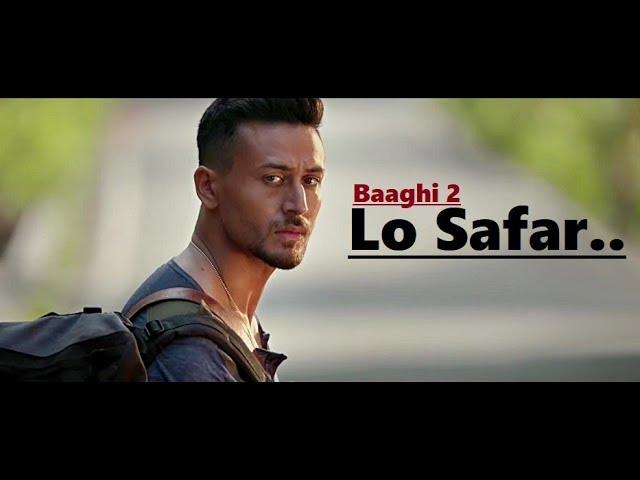 Lo Safar Jubin Nautiyal Baaghi 2