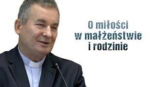 ks. Marek Dziewiecki - O miłości w małżeństwie i rodzinie - Konferencja w Białystoku