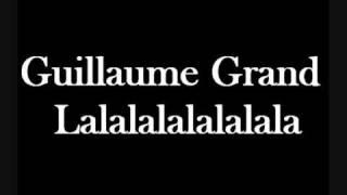 Guillaume Grand - Lalalalalalalala