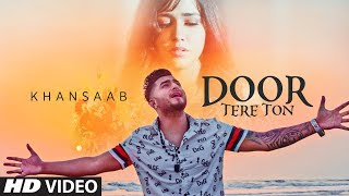 Door Tere Ton: Khan Saab (Full Song) Goldboy | Sukh Dhillon | Latest Punjabi Songs 2019