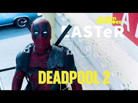 'Deadpool 2' Easter Eggs & Fun Facts | Rotten Tomatoes