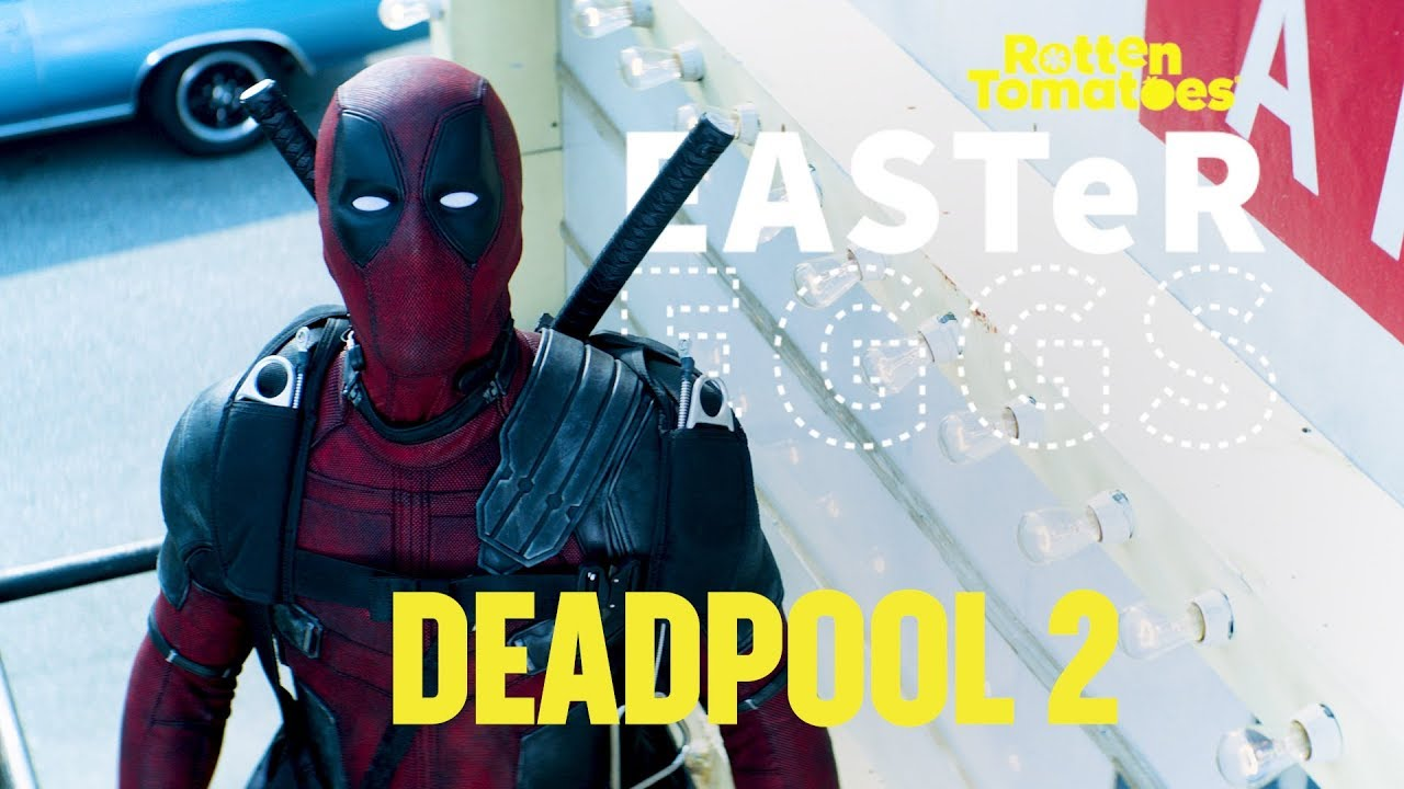 deadpool 2' easter eggs & fun facts | rotten tomatoes - youtube