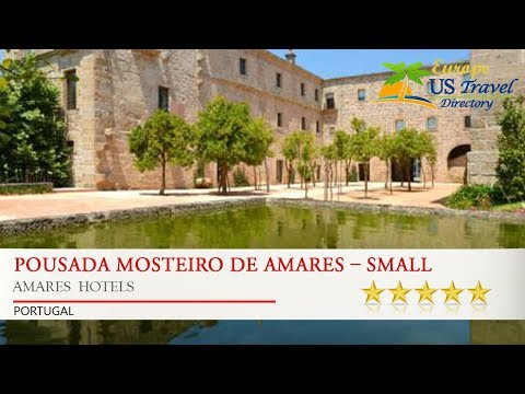 Pousada Mosteiro de Amares – Small Luxury Hotels of the World - Amares  Hotels, Portugal