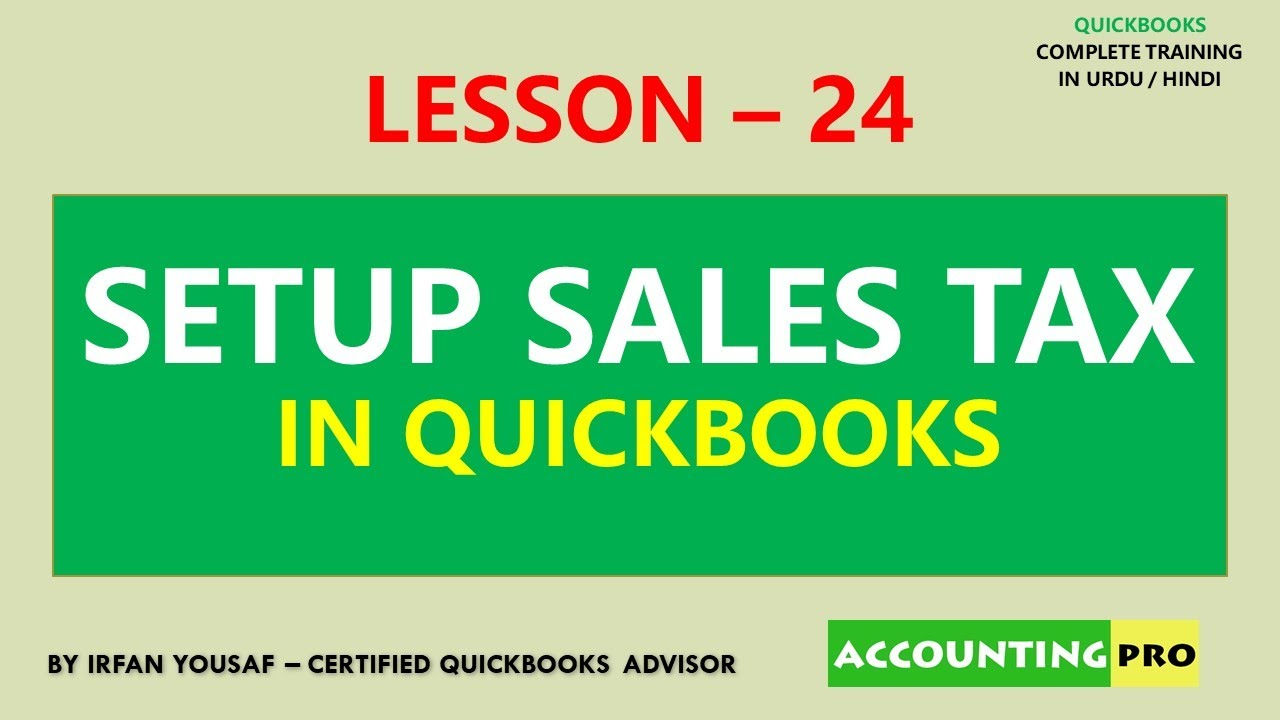 024 - Setup Sales Tax in QuickBooks - QuickBooks Tutorial in Urdu/Hindi