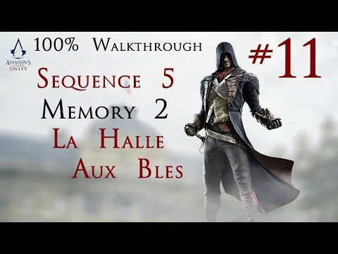 Assassin's Creed Unity - 100% Walkthrough Part 11 -  Sequence 5 Memory 2 - La Halle Aux Bles