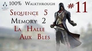 Assassin's Creed Unity - 100% Walkthrough Part 11 -  Sequence 5 Memory 2 - La Halle Aux Bles