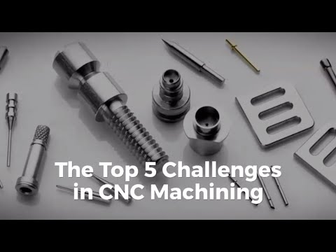 Top 5 Challenges in CNC Machining