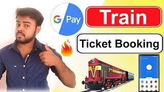 How To Book Train Tickets Online In Google Pay - Google Pay Train Ticket Booking Tamil
