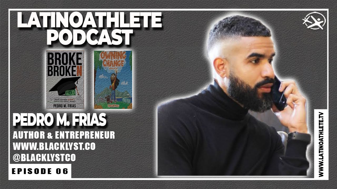 Pedro M. Frias I E6 I Latino Athlete Podcast