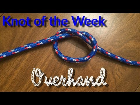 Overhand/Thumb - Knot of the Week