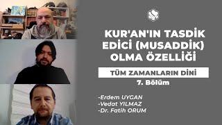 TÜM ZAMANLARIN DİNİ | Kur'an'ın Tasdik Edici (Musaddik) Olma Özelliği