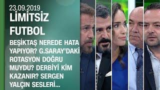 Beşiktaş nerede hata yapıyor? Galatasaray'daki rotasyon doğru muydu? - Limitsiz Futbol 23.09.2019
