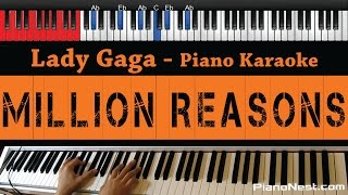 Lady Gaga - Million Reasons - HIGHER Key (Piano Karaoke / Sing Along)