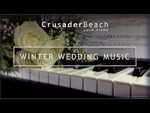 Winter Wedding Music 2018 - Best Wedding Songs | Instrumental Piano Music for Winter Wedding