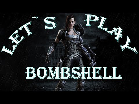 badass game - let`s play Bombshell  