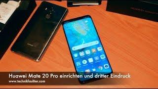 Huawei Mate 20 Pro einrichten und dritter Eindruck