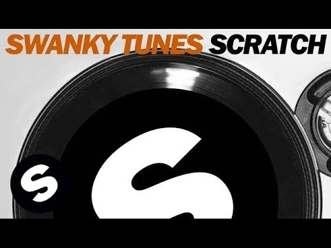 Swanky Tunes - Scratch (Original Mix)