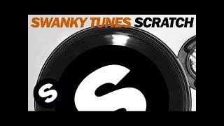 Swanky Tunes - Scratch (Original Mix)