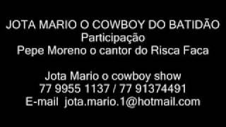 MORENINHA  JOTA MARIO O COWBOY E PEPE MORENO O CANTOR DE MENINO DE RUA