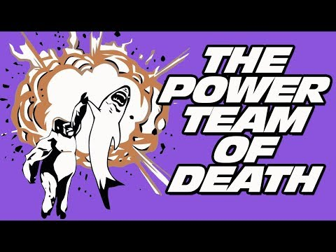 THE POWER TEAM OF DEATH