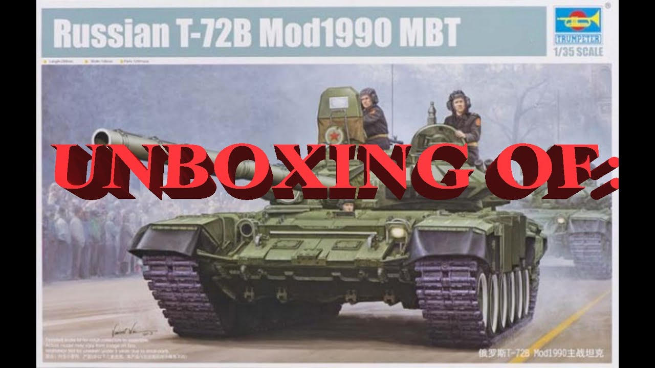 bd3d92a2466a Unboxing of  1 35 T-72B mod.1990 Trumpeter  05564 Russian MBT - YouTube