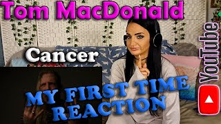 My First Time Reaction to Tom MacDonald - Cancer