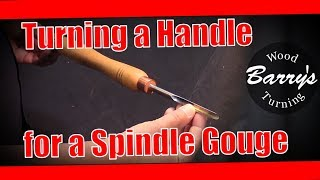 Turning a Handle for a Spindle Gouge
