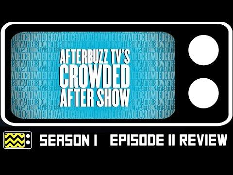 Crowded Season 1 Episode 11  w Mia Serafino  AfterBuzz TV