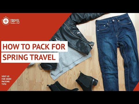 How to Pack for Spring Travel