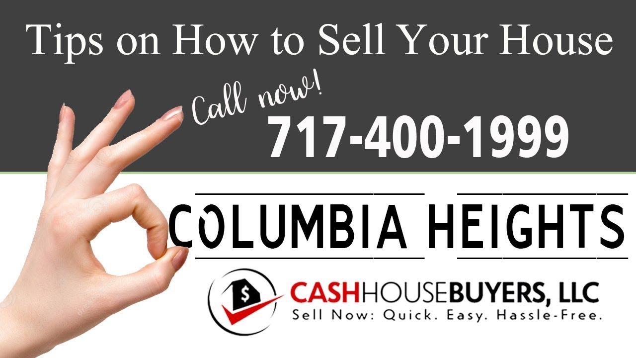 Tips Sell House Fast Columbia Heights Washington DC   Call 7174001999   We Buy Houses