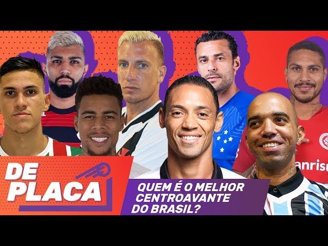 QUEM É O MELHOR CAMISA 9 DO BRASIL? - DE PLACA