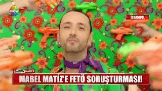 Mabel Matiz'e FETÖ soruşturması! Video