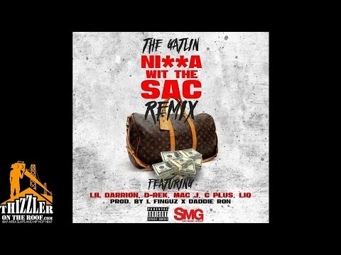 The Gatlin ft. Lil Darrion x D-Rek x Mac J x C Plus x Liq - Nigga Wit The Sac Remix (Prod. L-Finguz
